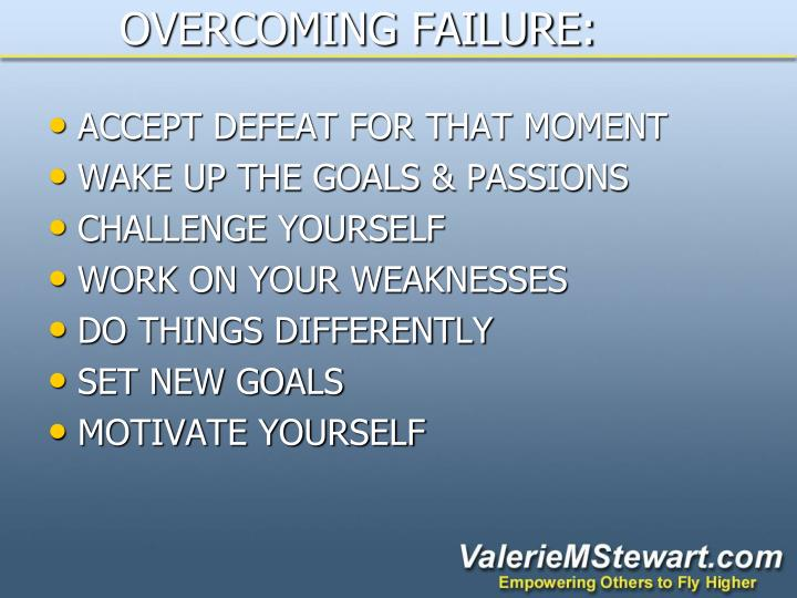 OVERCOMING FAILURE: