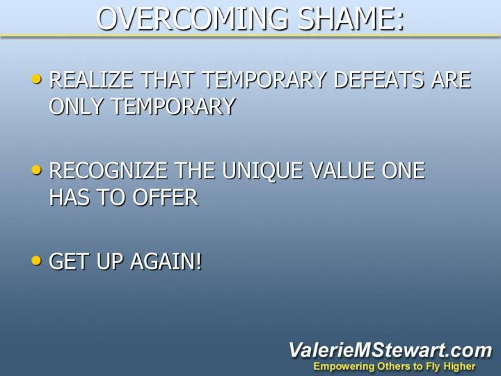 OVERCOMING SHAME:
