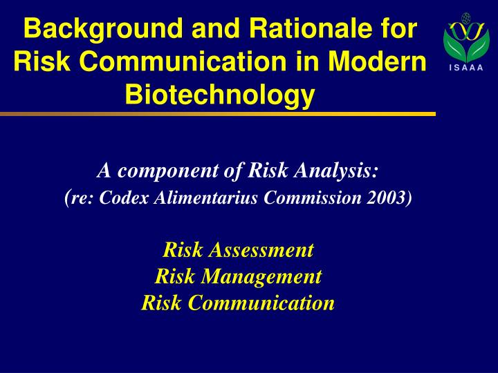 Background and Rationale for Risk Communication in Modern Biotechnology