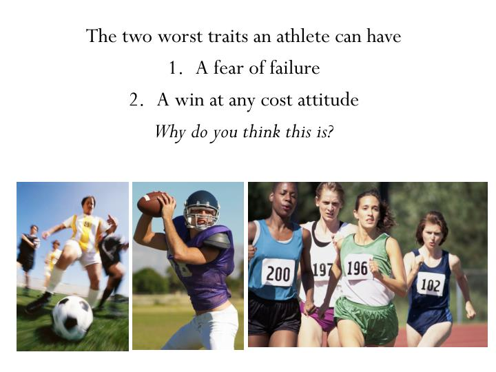 The two worst traits an athlete can have