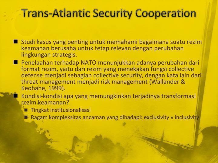 Trans-Atlantic Security Cooperation
