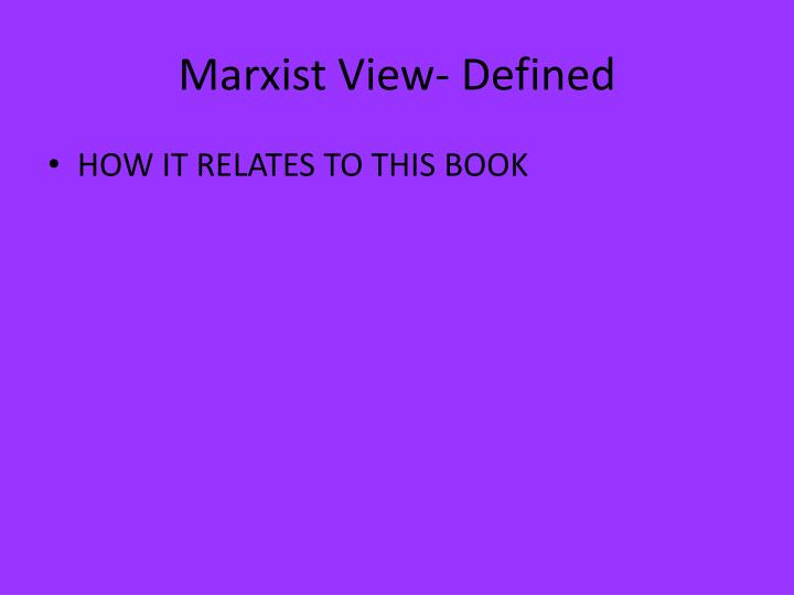 Marxist View- Defined