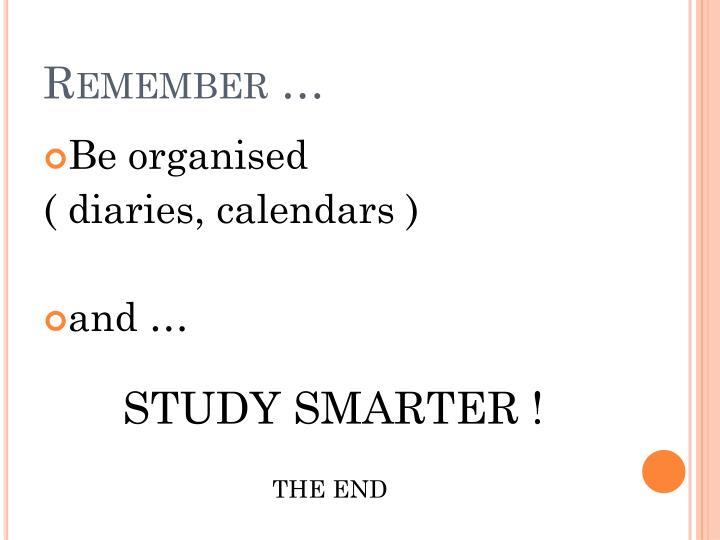 Remember …