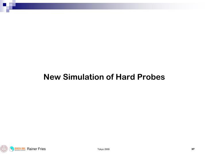 New Simulation of Hard Probes