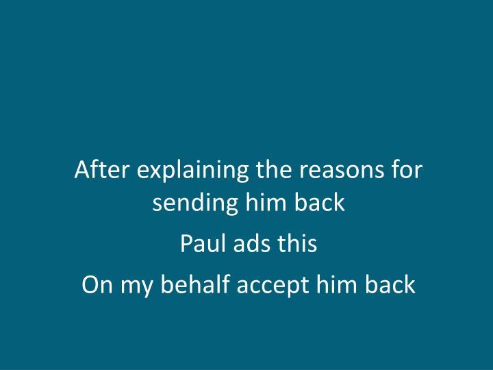 After explaining the reasons for sending him back