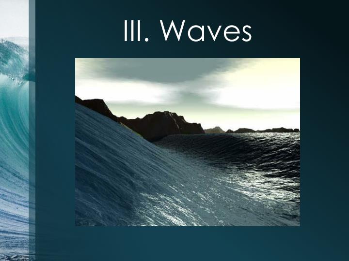 III. Waves