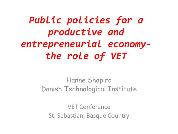 public policies for a productive and entrepreneurial economy the role of vet