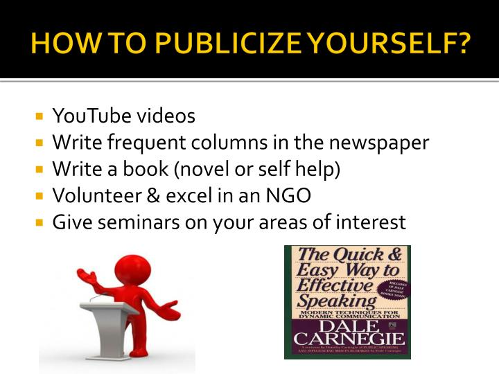 HOW TO PUBLICIZE YOURSELF?