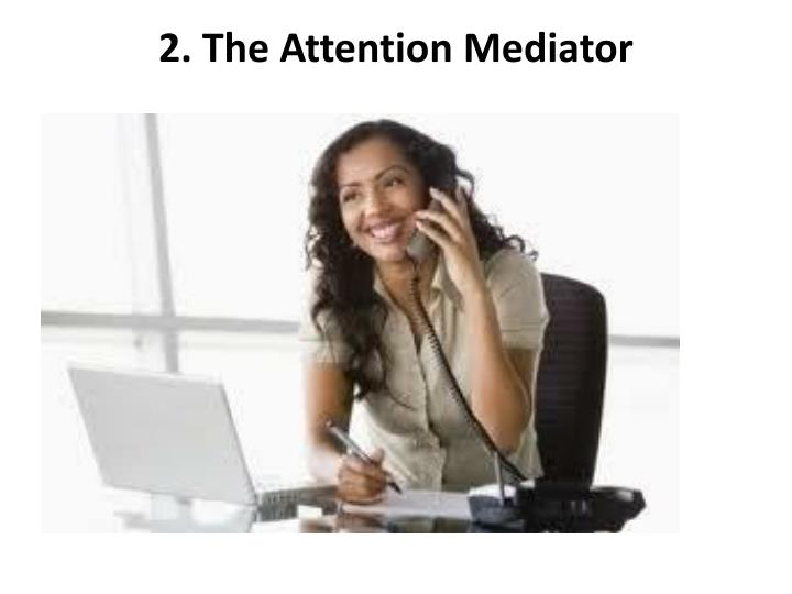 2. The Attention Mediator