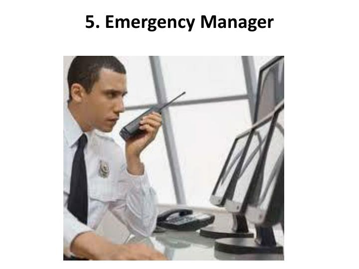 5. Emergency Manager