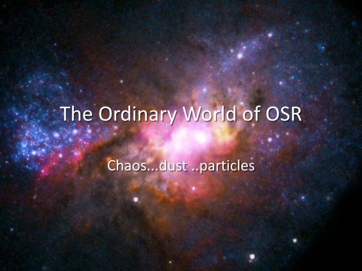 The Ordinary World of OSR