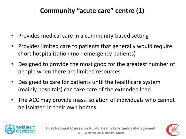 "Community ""acute care"" centre (1)"