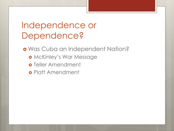 Independence or Dependence?