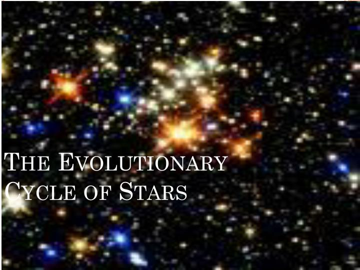 The evolutionary cycle of stars