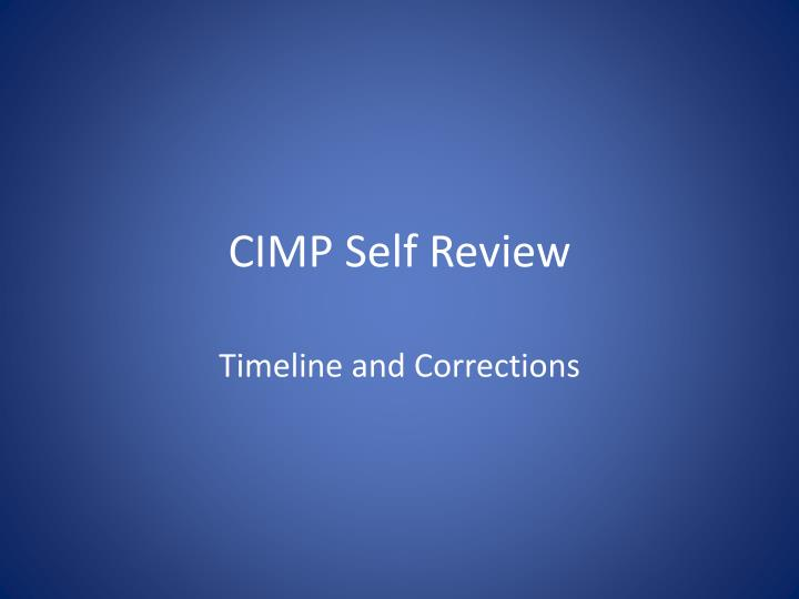 CIMP Self Review