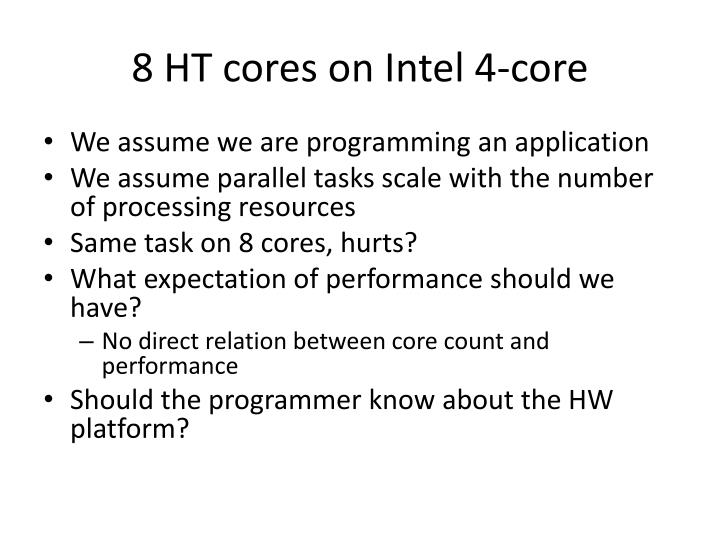 8 HT cores on Intel 4-core
