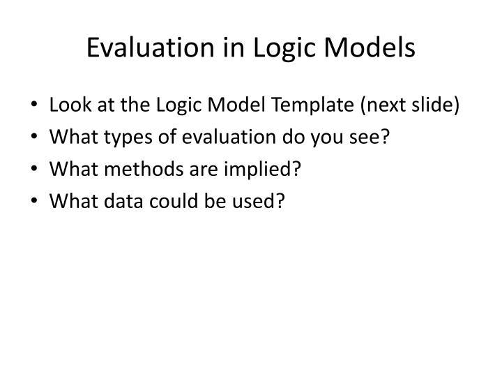 Evaluation in Logic Models