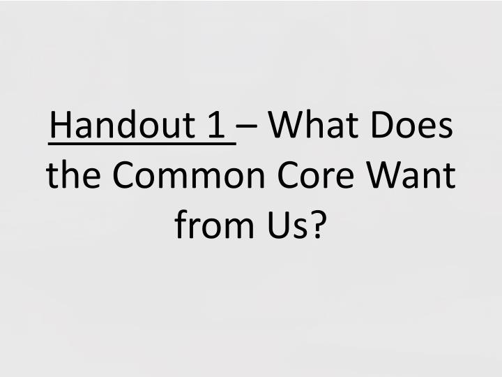 Handout 1 what does the common core want from us