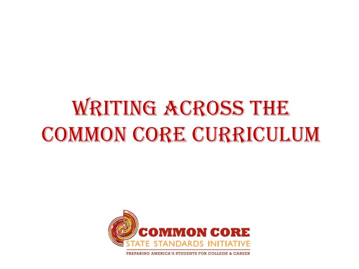 Writing across the common core curriculum