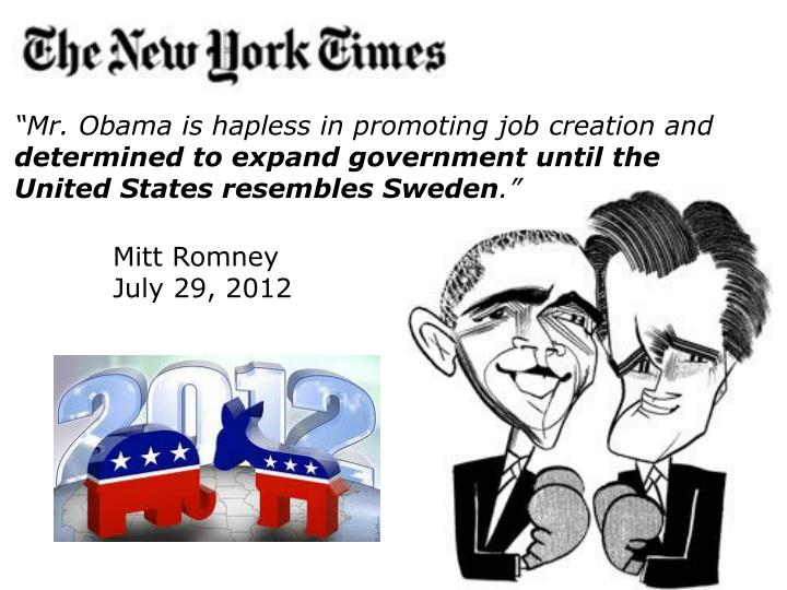 """""""Mr. Obama is hapless in promoting job creation and"""