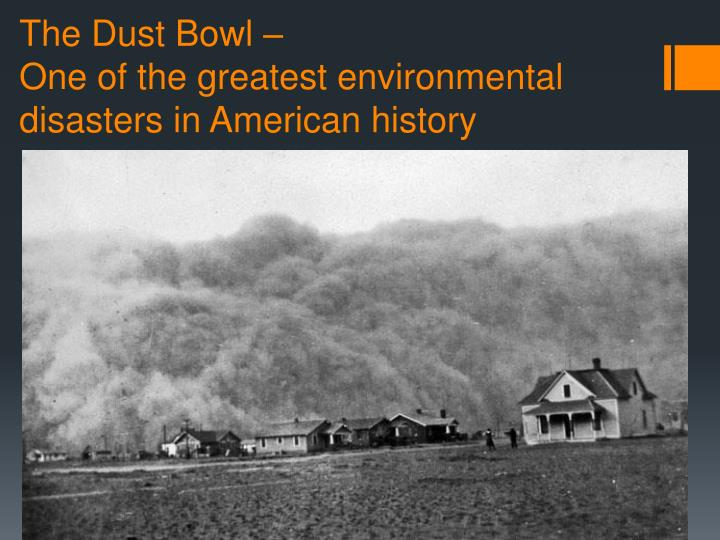 The Dust Bowl –