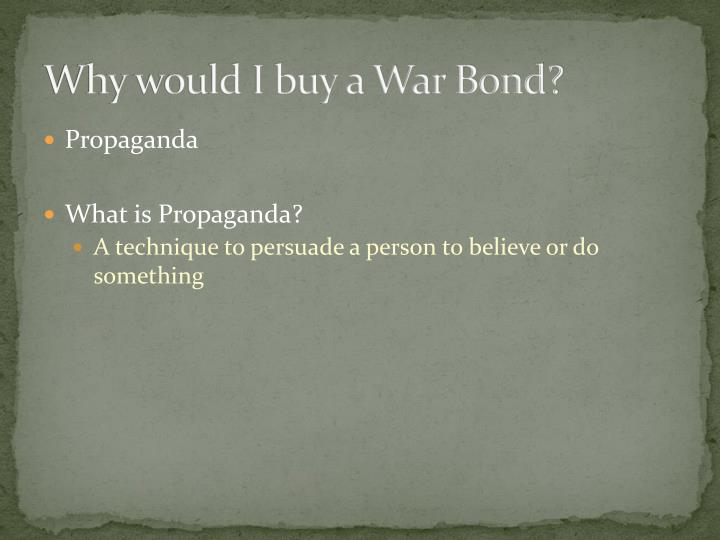 Why would I buy a War Bond?