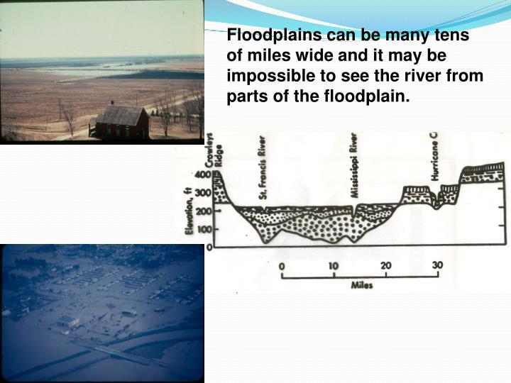 Floodplains can be many tens