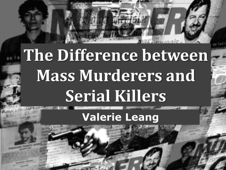 The Difference between Mass Murderers and Serial Killers
