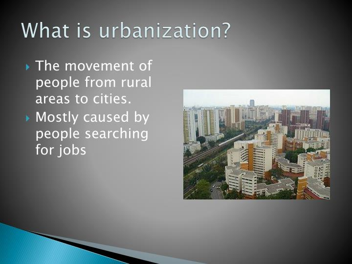 What is urbanization
