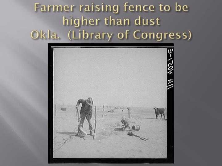 Farmer raising fence to be higher than dust
