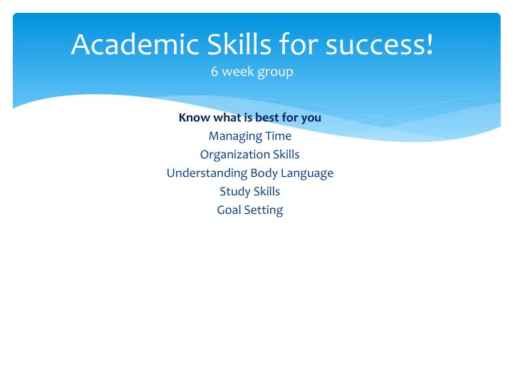 Academic skills for success 6 week group