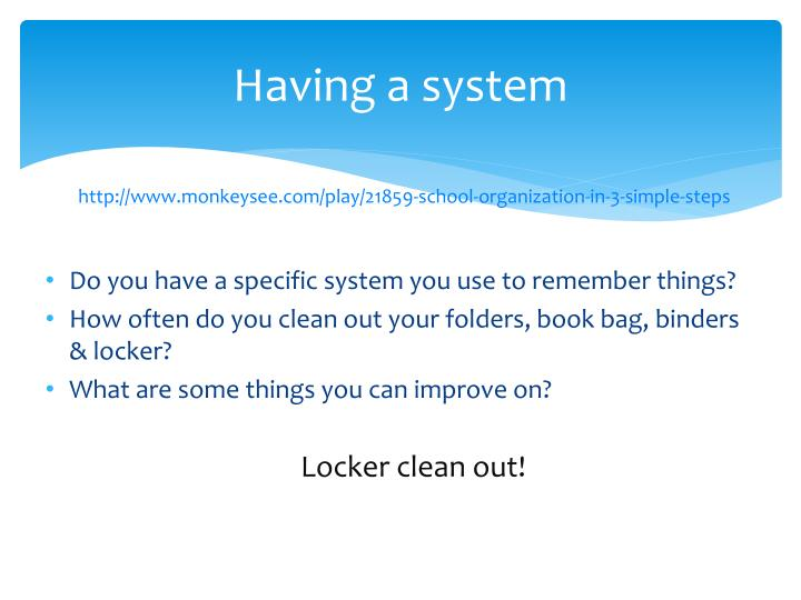Having a system