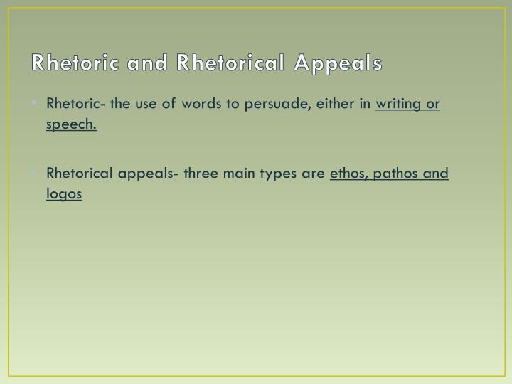 Rhetoric and Rhetorical Appeals
