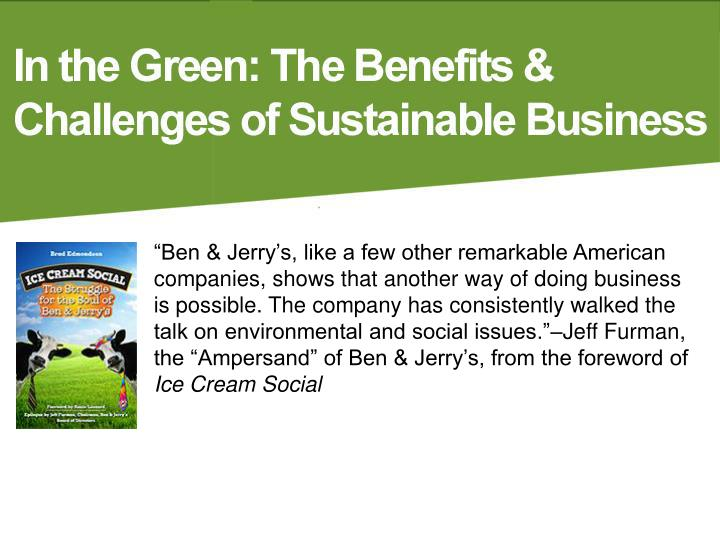 """Ben & Jerry's, like a few other remarkable American companies, shows that another way of doing ..."