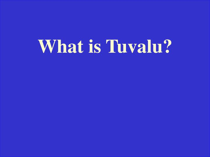 What is Tuvalu?