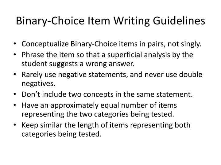 Binary-Choice Item Writing Guidelines