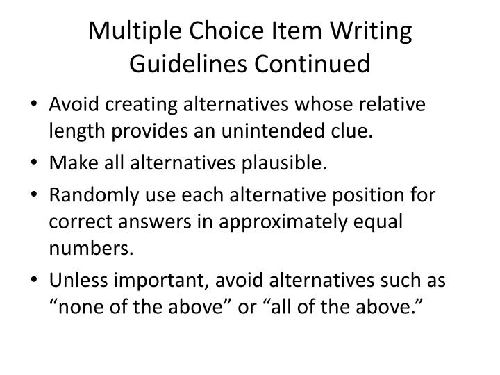 Multiple Choice Item Writing Guidelines Continued