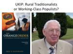 ukip rural traditionalists or working class populists