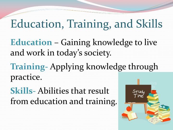 Education, Training, and Skills