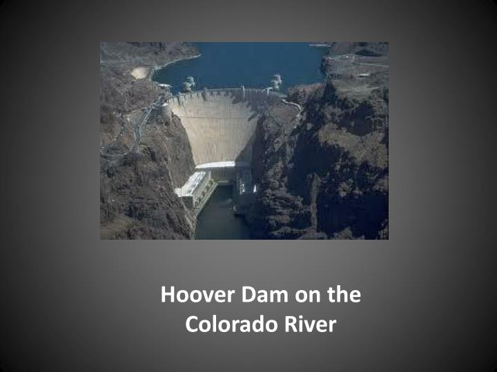 Hoover dam on the colorado river