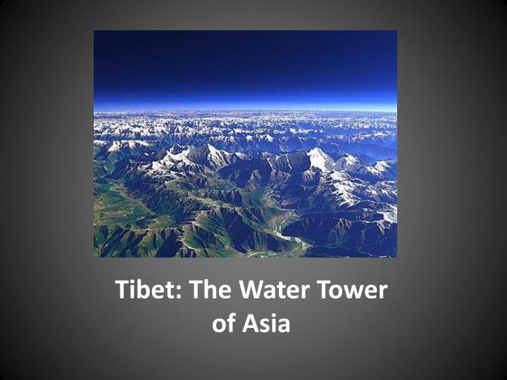 Tibet: The Water Tower of Asia