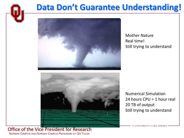 Data Don't Guarantee Understanding!