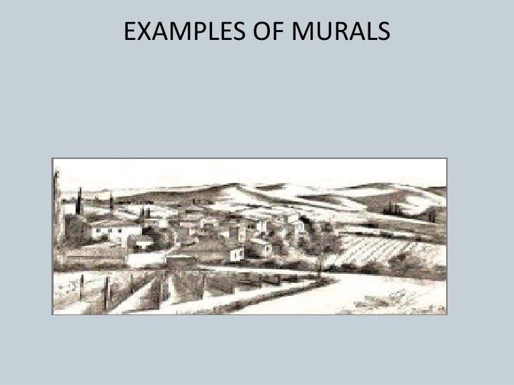 EXAMPLES OF MURALS