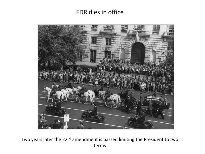 FDR dies in office