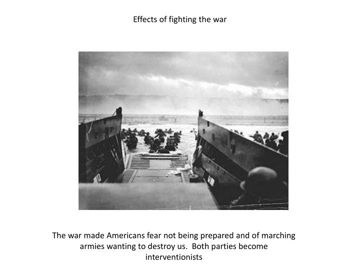 Effects of fighting the war