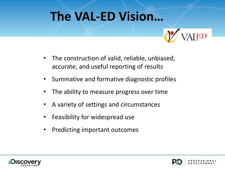 The VAL-ED Vision…