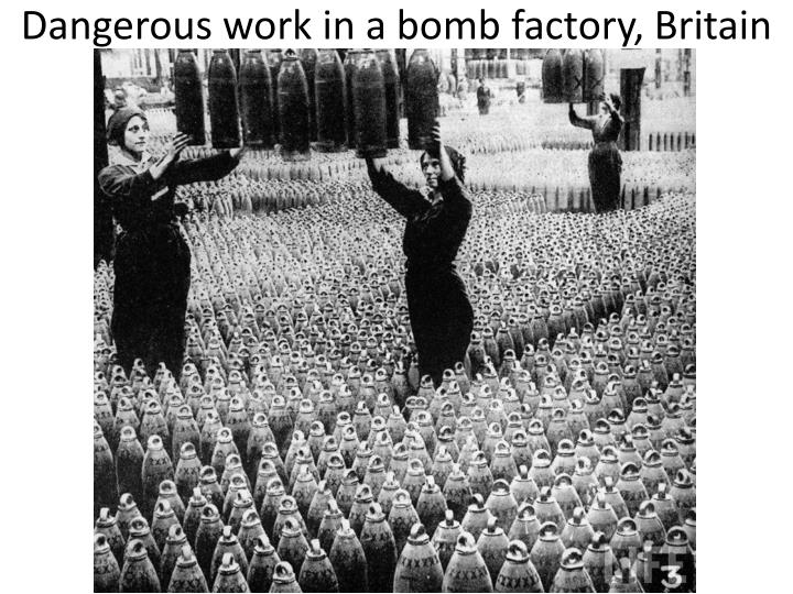 Dangerous work in a bomb factory, Britain