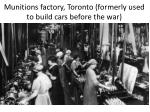 munitions factory toronto formerly used to build cars before the war