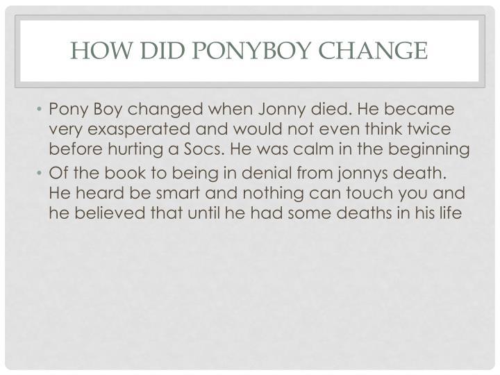 How did ponyboy change