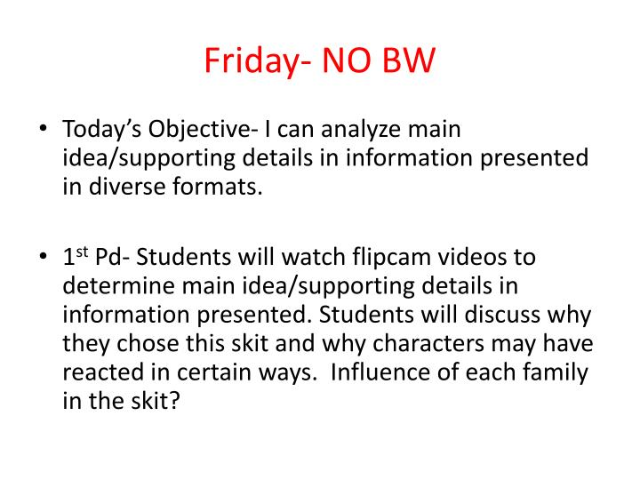 Friday- NO BW